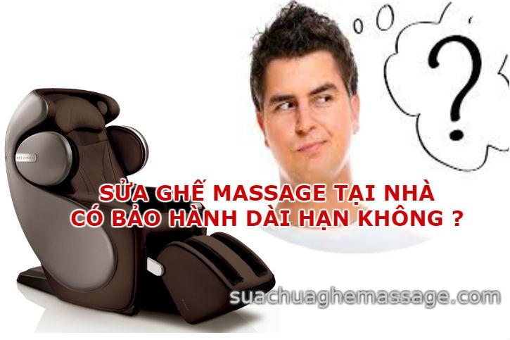 Sửa ghế massage tại nhà có bảo hành dài hạn không