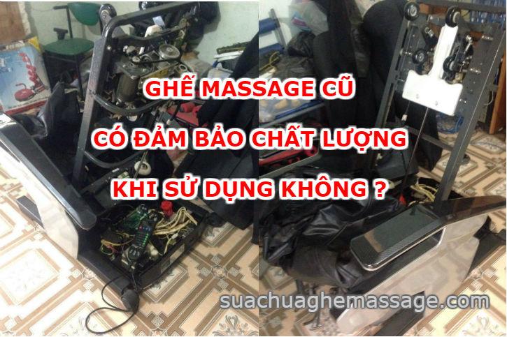Ghế massage cũ có đảm bảo chất lượng khi sử dụng không