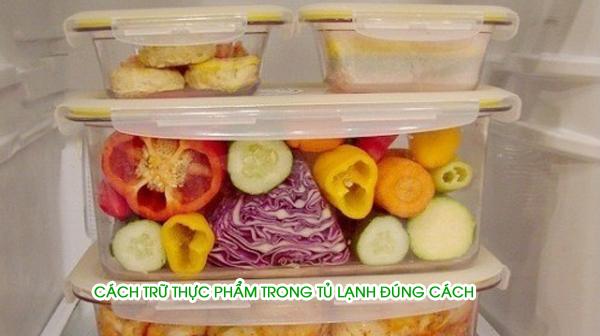 Cách trữ thực phẩm trong tủ lạnh đúng cách