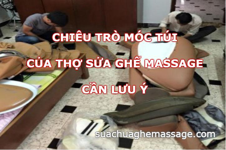 Chiêu trò móc túi của thợ sửa ghế massage