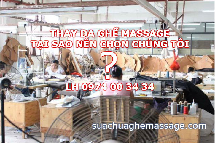 Thay da ghế massage tại sao chọn chúng tôi