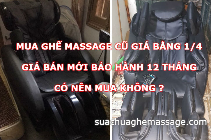 Mua ghế massage cũ giá bằng 1/4 giá mua mới BH 12 tháng