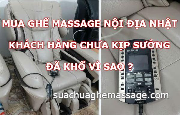Mua ghế massage nội địa Nhật chưa kịp sướng đã khổ vì sao