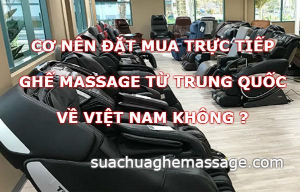 Có nên đặt mua ghế massage từ Trung Quốc về không