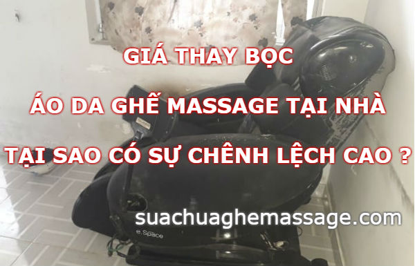 Giá thay bọc áo da ghế massage tại sao có sự chênh lệch