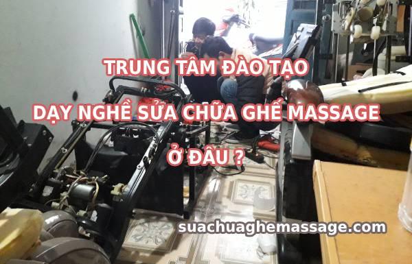 Trung tâm đào tạo dạy nghề sửa chữa ghế massage ở đâu